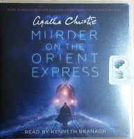 Murder on the Orient Express written by Agatha Christie performed by Kenneth Branagh on CD (Unabridged)